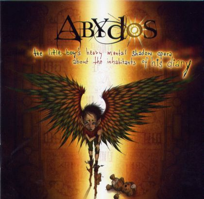 Abydos - The Little Boy's Heavy Mental Shadow Opera About The Inhabitans Of His Diary