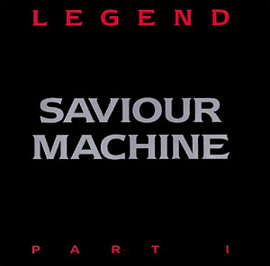 Saviour Machine - Legend - Part I