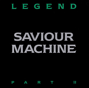 Saviour Machine - Legend - Part II